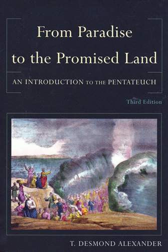 From Paradise to the Promised Land:  An Introduction to the Pentateuch PB