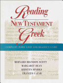 Reading New Testament Greek:  Complete Word Lists and Reader's Guide