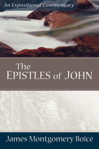 The Epistles of John: An Expositional Commentary PB