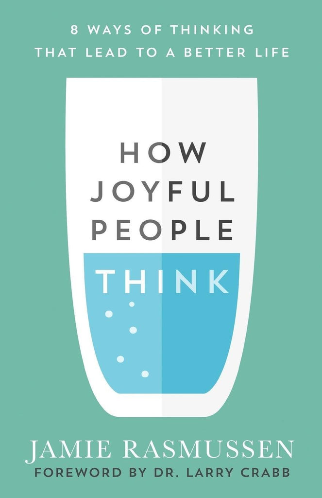 How Joyful People Think:  8 Ways of Thinking That Lead to a Better Life PB