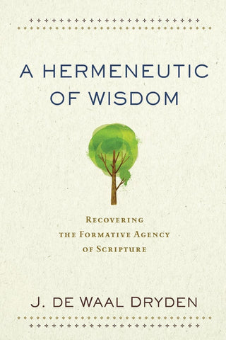 A Hermeneutic of Wisdom PB