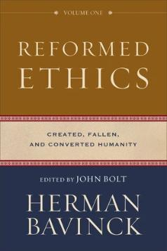 Reformed Ethics   Volume One HB