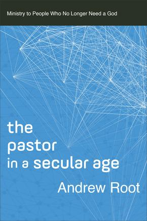The Pastor In A Secular Age PB