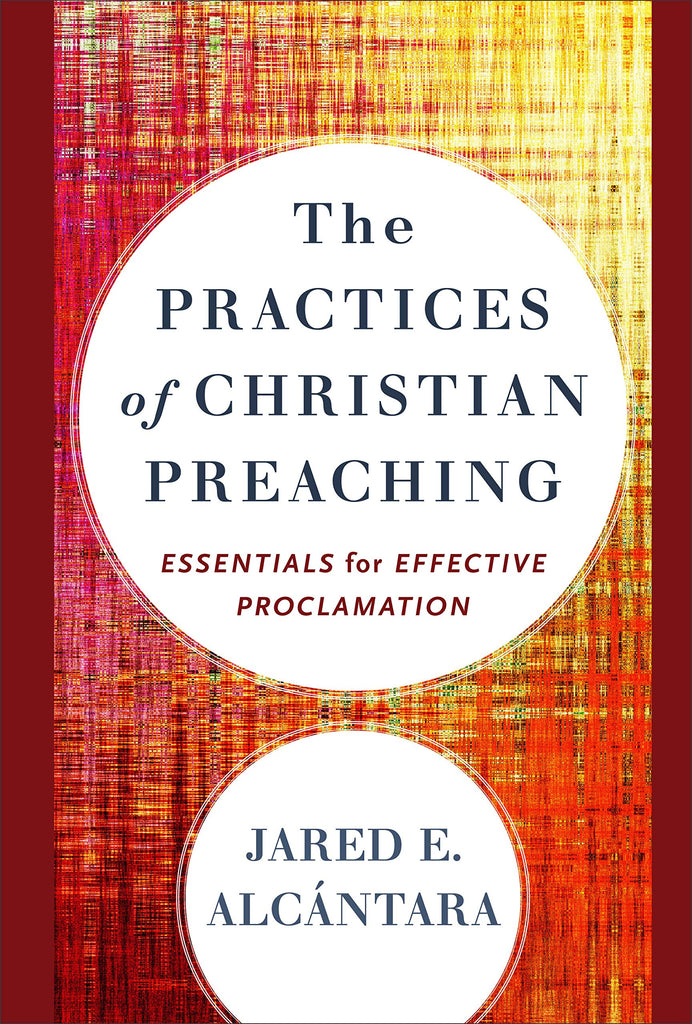 The Practices Of Christian Preaching HB