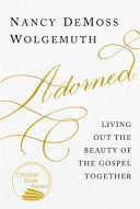Adorned:  Living Out the Beauty of the Gospel Together PB