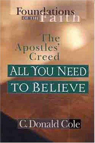 All You Need/Believe: The Apostles' Creed