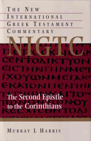 The Second Epistle to the Corinthians: A Commentary on the Greek Text