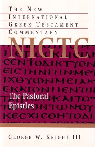 The Pastoral Epistles:  A Commentary on the Greek Text