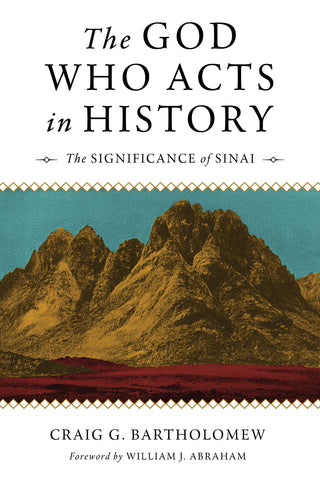The God Who Acts in History: The Significance of Sinai PB