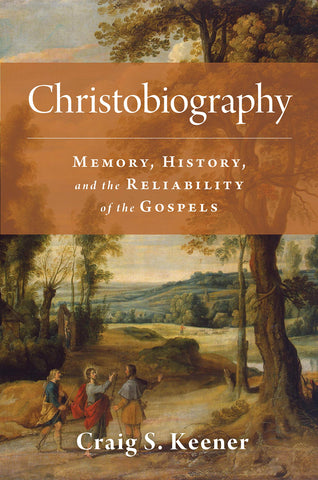 Christobiography: Memory, History, and the Reliability of the Gospels HB