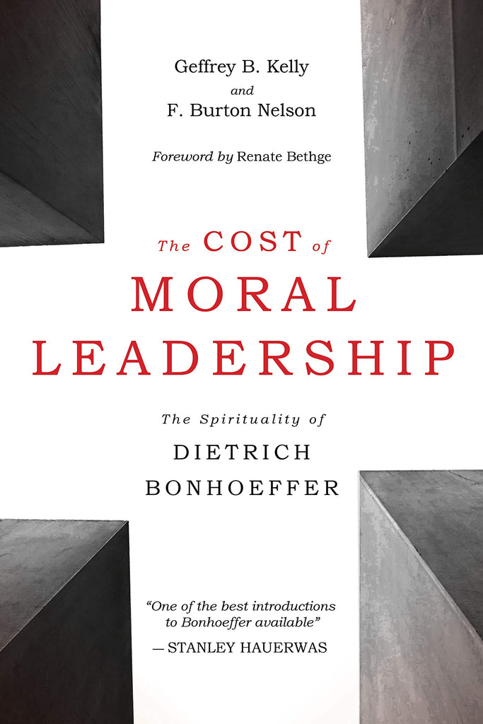 The Cost of Moral Leadership: The Spirituality of Dietrich Bonhoeffer PB
