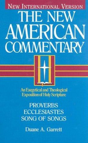 Proverbs, Ecclesiastes, Song of Songs:  Vol 14: New American Commentary