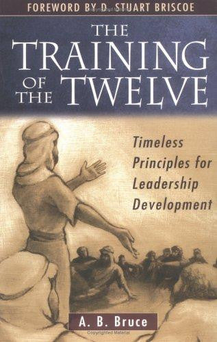Training of the Twelve: Timeless Principles for Leadership PB