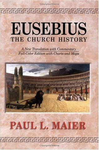Eusebius--the Church History:  A New Translation with Commentary