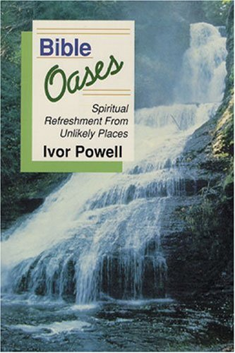 Bible Oases: Spiritual Refreshment From Unlikely Places PB