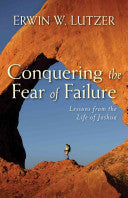 Conquering the Fear of Failure:  Lessons from the Life of Joshua