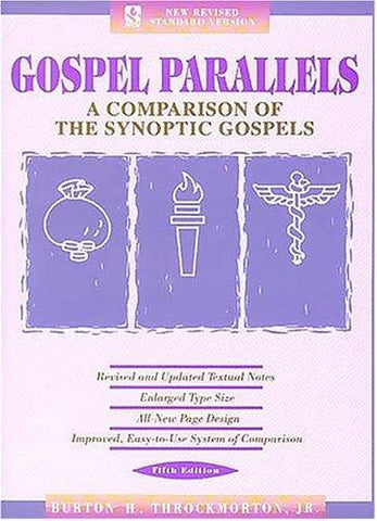 Gospel Parallels:  A Comparison of the Synoptic Gospels: New Revised Standard Version Gospel Parallels