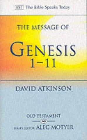 The Message of Genesis 1-11:  The Dawn of Creation