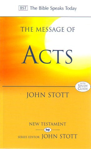 The Message of Acts:  To the Ends of the Earth: With Study Guide