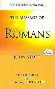 The Message of Romans:  God's Good News for the World