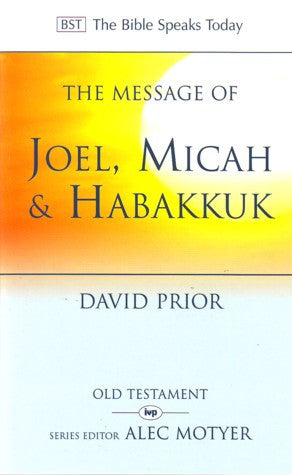 The Message of Joel, Micah, Habakkuk