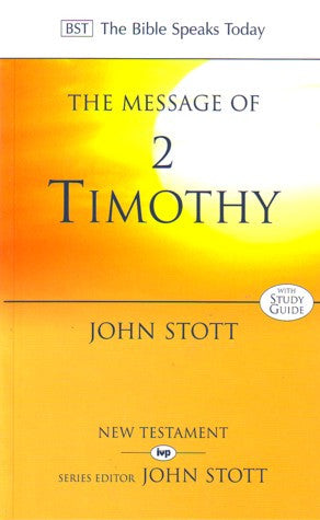 The Message of 2 Timothy:  Guard the Gospel (Used Copy)