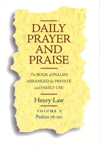 Daily Prayer and Praise: The Book of Psalms Arranged for Private and Family Use Vol 2