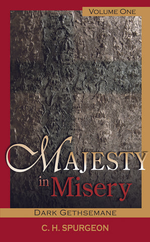 Majesty in Misery VOLUME 1: DARK GETHSEMANE