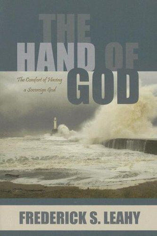 The Hand of God:  The Comfort of Having a Sovereign God PB
