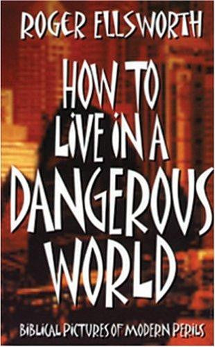 How to Live in a Dangerous World