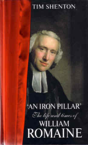 An Iron Pillar: The Life and Times of William Romaine