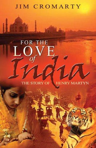 For the Love of India: The Story of Henry Martin