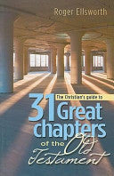 A Christian's Guide to 31 Great Chapters of the Old Testament