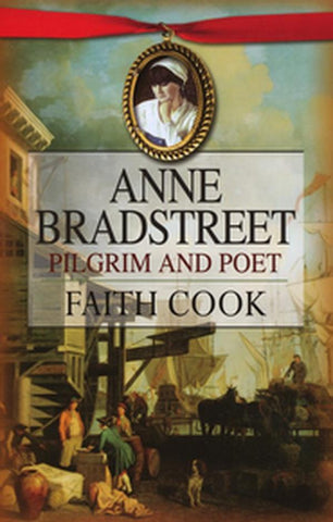 Anne Bradstreet:  Pilgrim and Poet PB