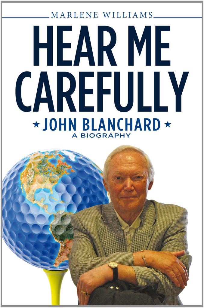 Hear Me Carefully: John Blanchard - a Biography