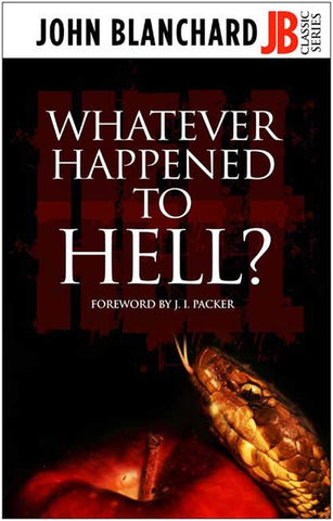 Whatever Happened to Hell?: John Blanchard Classic Series PB