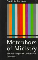 Metaphors of Ministry: Biblical Images for Leaders and Followers