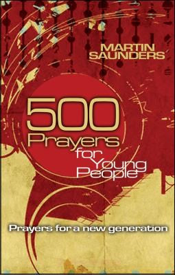 500 Prayers for Young People: Prayers for a New Generation