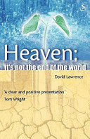 Heaven...it's Not the End of the World!: Biblical Promise Of A New Earth