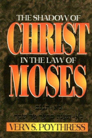 The Shadow of Christ in the Law of Moses PB