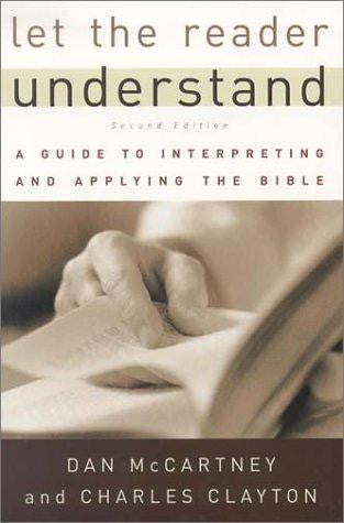Let the Reader Understand: A Guide to Interpreting and Applying the Bible