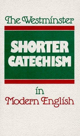 The Westminster Shorter Catechism in Modern English PB