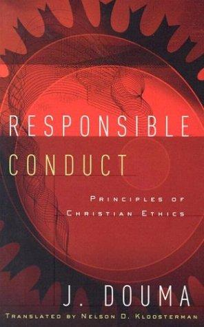 Responsible Conduct:  Principles of Christian Ethics
