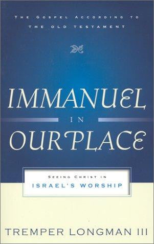 Immanuel in Our Place: Seeing Christ in Israel's Worship