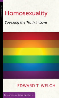 Homosexuality Speaking the Truth in Love