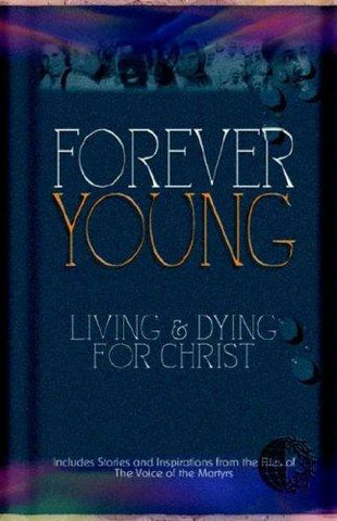 Forever Young: Living & Dying for Christ