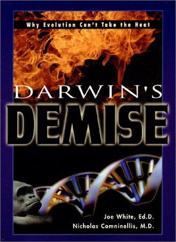Darwins Demise: Why Evolution Can't Take the Heat