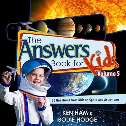 The Answers Book for Kids, Volume 5:  20 Questions from Kids on Space and Astronomy HB