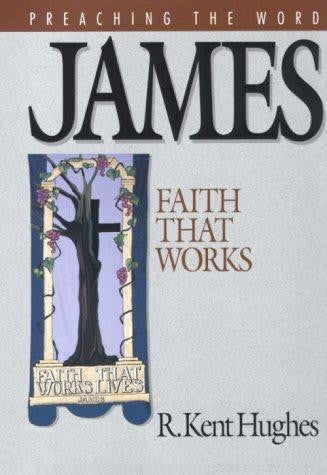 James: Faith That Works: Faith That Works