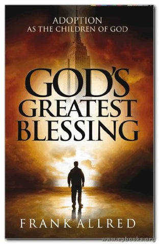 God's Greatest Blessing: Adoption as the Children of God PB